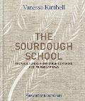 Sourdough School The Ground Breaking Guide to Making Gut Friendly Bread