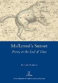 Mallarme's Sunset: Poetry at the End of Time: Poetry at the End of Time