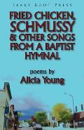 Fried Chicken, Schmussy & Other Songs from a Baptist Hymnal