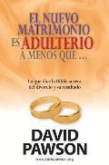 El Nuevo Matrimonio Es Adulterio a Menos Que...?