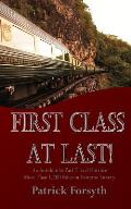 First Class At Last!: An Antidote to Past Travel Horrors - More Than 1,200 Miles in Extreme Luxury