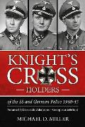 Knight's Cross Holders of the SS and German Police 1940-45. Volume 1: Miervaldis Adamsons - Georg Hurdelbrink