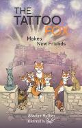 The Tattoo Fox Makes New Friends