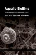 Aquatic Biofilms - Ecology, Water Quality and Wastewater Treatment