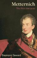 Metternich: The First European