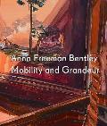 Anna Freeman Bentley: Mobility and Grandeur