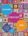 Ultimate Crochet Bible A Complete Reference with Step By Step Techniques