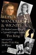 Weavers, Wanderers & Wigneys: The Roller-Coaster Ride of a Typical(?) English Family