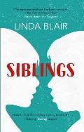 Siblings: How to Handle Sibling Rivalry to Create Lifelong Loving Bonds