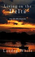 Living in the Delta: New and Collected Poems