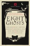 Eight Ghosts: The English Heritage Book of Ghost Stories