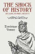 The Shock of History: Religion, Memory, Identity