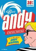 Andy The Life & Times of Andy Warhol A Factual Fairytale