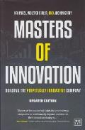 Masters of Innovation: Building the Perpetually Innovative Company
