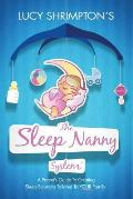 The Sleep Nanny System: A Parent's Guide to Creating Sleep Solutions Tailored to Your Family