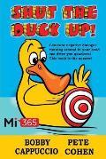 Shut the Duck Up!