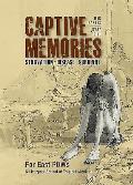 Captive Memories: Far East Prisoners of War