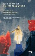 No Less Than Mystic A History of Lenin & the Russian Revolution for a 21st Century Left