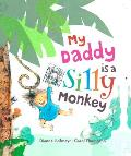 My Daddy Is a Silly Monkey