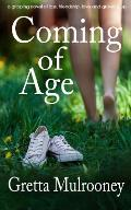 COMING OF AGE a gripping novel of loss, friendship, love and growing up