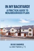 In My Backyard! a Practical Guide to Neighbourhood Plans