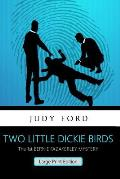 Two Little Dickie Birds (Large Print Edition): The 1st Bernie Fazakerley Mystery