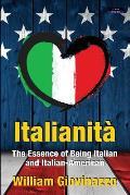 Italianit?: The Essence of Being Italian and Italian-American