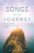 Songs for the Journey: A Collection of Poems about the Epic Journey That Is Life