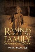 Rambles with My Family: (starting in China)