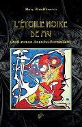 L'?toile Noire de Mu: Anti-roman Anarcho-Surr?aliste