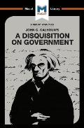 An Analysis of John C. Calhoun's a Disquisition on Government