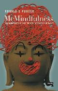 McMindfulness How Mindfulness Became the New Capitalist Spirituality