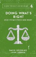 Doing What's Right: The Limits of our Worth, Power, Freedom and Destiny