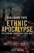 Ethnic Apocalypse: The Coming European Civil War