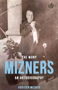 The Many Mizners: An Autobiography