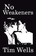 No Weakeners