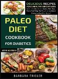 Paleo Diet Cookbook For Diabetics: Delicious Recipes For A Healthy Weight Loss (Includes Alphabetic Index, Nutrition Facts And Step-By-Step Instructio