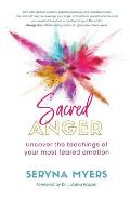 Sacred Anger: Uncover the teachings of your most feared emotion