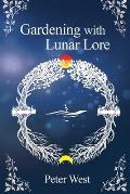 Gardening with Lunar Lore