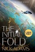 The Initial Fold: Large Print Edition