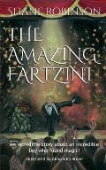 The Amazing Fartzini: An incredible story about an incredible boy magician who found magic!