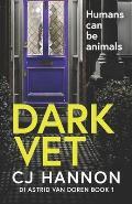 Dark Vet: A psychological crime thriller with a dark secret.