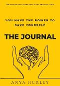 You Have the Power to Save Yourself - THE JOURNAL: 365 days of self-care, self-heal and self-love