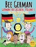 German for Children: Volume 1: Entertaining and constructive worksheets, games, word searches, colouring pages