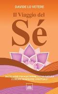 Il Viaggio del S?: Sette leggi per riscoprire la tua natura e creare benessere spirituale