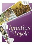 Ignatius of Loyola: The Life of a Saint
