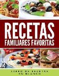 Recetas Familiares Favoritas: Libro de Recetas En Blanco