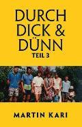 Durch Dick & D?nn, Teil 3