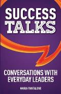 Success Talks: Conversations with Everyday Leaders