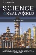 Science in the Real World: A Simplified Story of How Technology Using Chemistry and Physics Is Used in the Real World of Industry